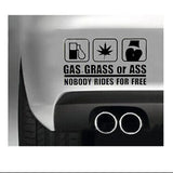 "Car Sticker ""Gas, Grass or Ass..."""