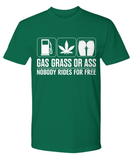 Gas Grass or Ass - Nobody Rides...
