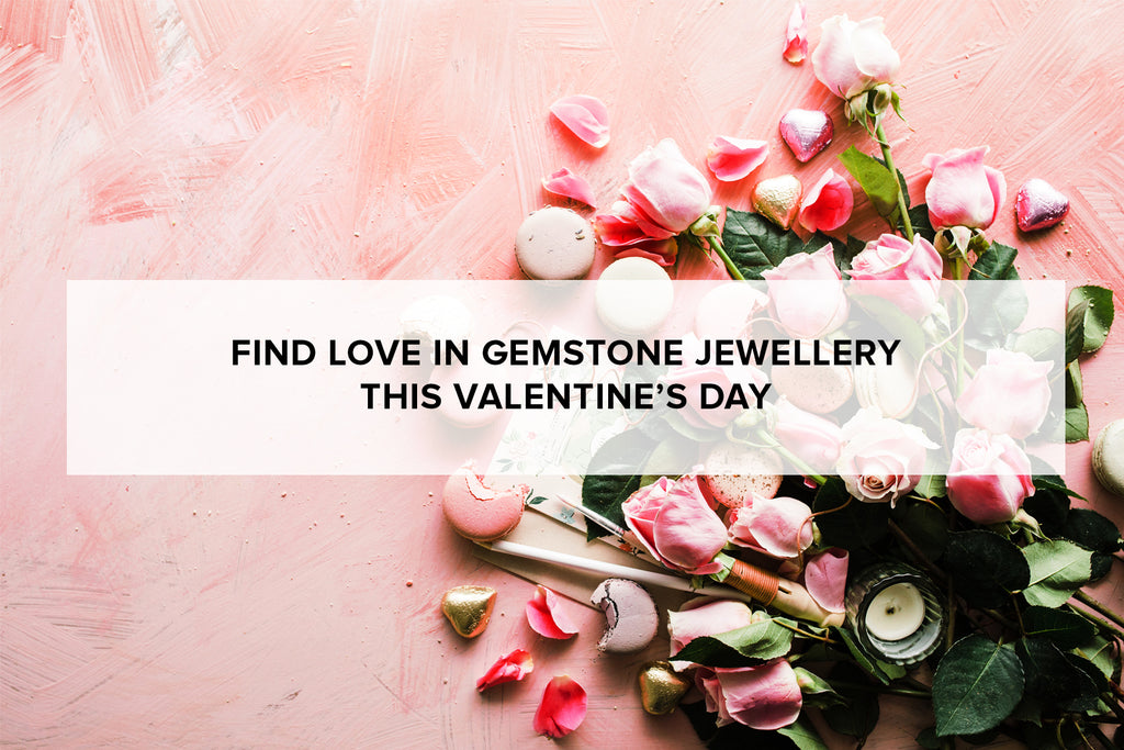 Find love in gemstone jewellery this Valentine's Day