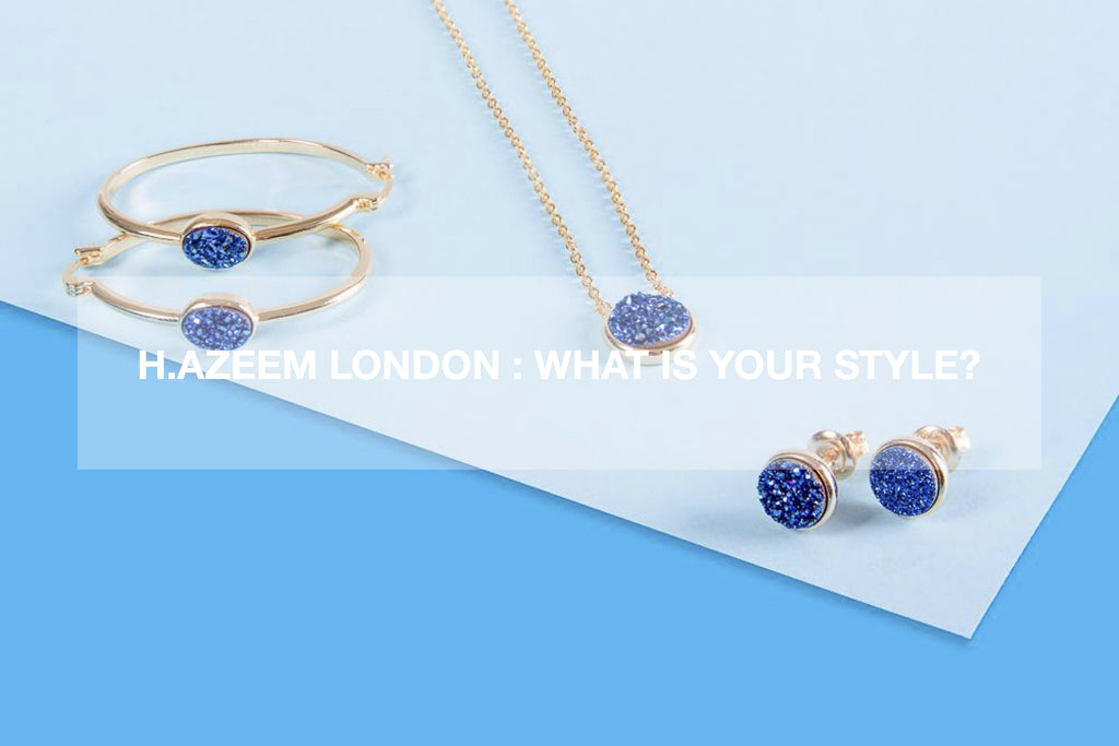 H.AZEEM London : What is Your Style?