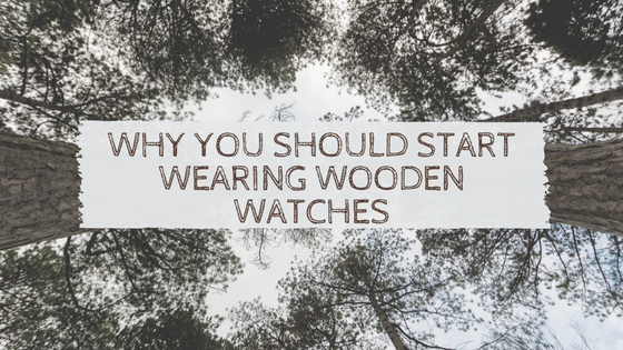 Why You Should Start Wearing Wooden Watches