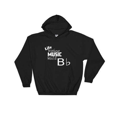 Image of Life Without Music would Bb  Unisex Hooded Sweatshirt