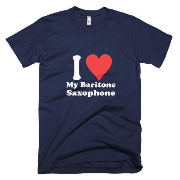 I Love My Baritone Saxophone,  men's t-shirt