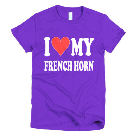 I love My French Horn, women's t-shirt
