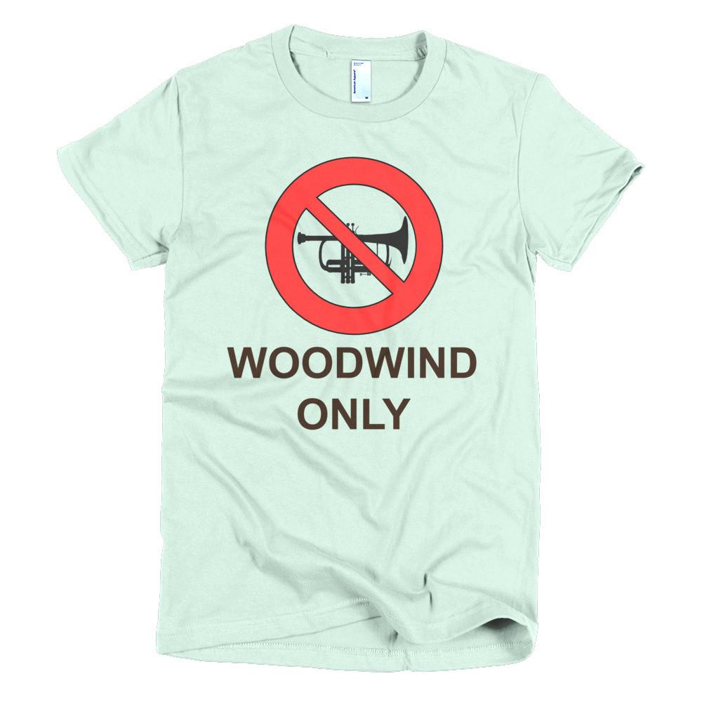 Woodwind Only -  women's t-shirt