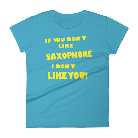 Image of If You Don´t Like Saxophone, Women's short sleeve t-shirt