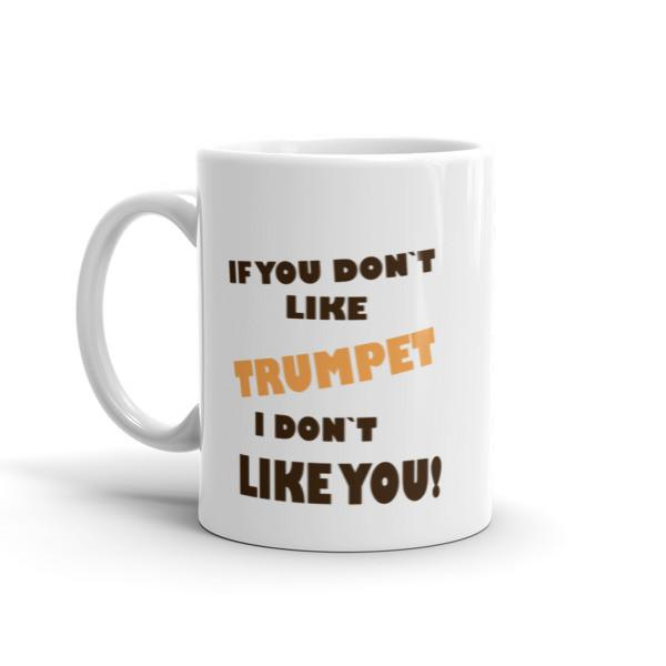 If you don't like Trumpet, I don't like you! Mug