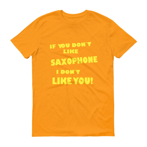 Image of If You Don´t Like Saxophone Mens, Short sleeve t-shirt