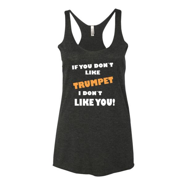 If you don't like trumpet, I don't like you! Women's tank top