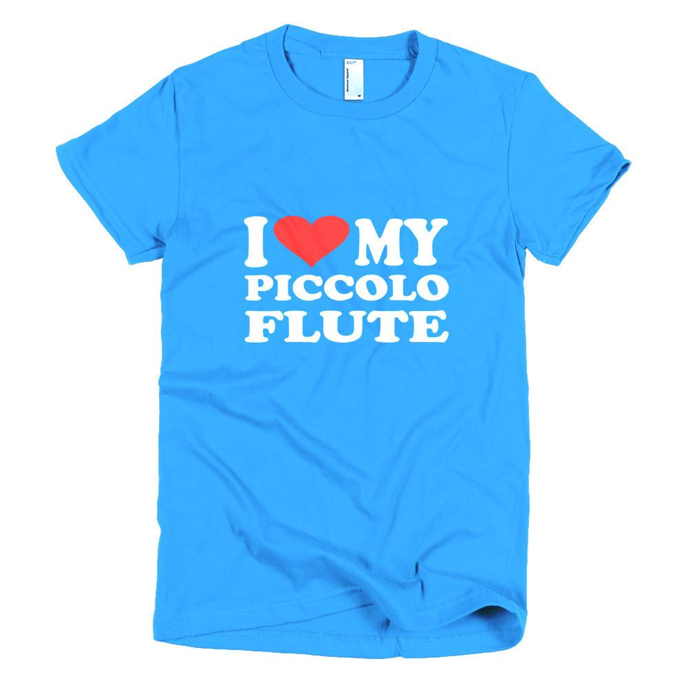 I Love My Piccolo Flute, Short sleeve women's t-shirt