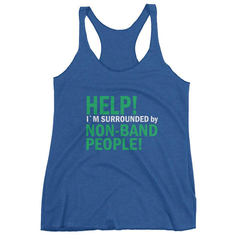 Image of Help I'm surrounded by non band people, Women's tank top