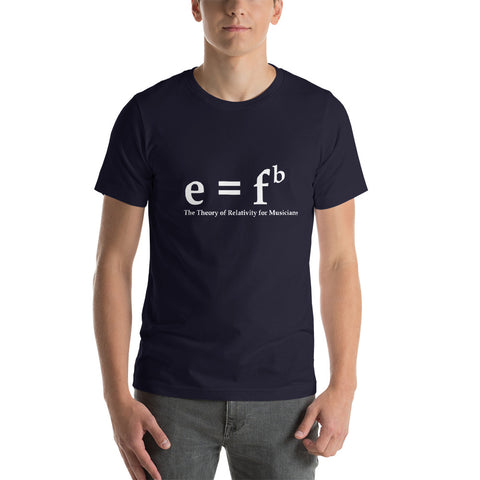 E = Fb Theory of Relativity for Musicians  Short-Sleeve Unisex T-Shirt