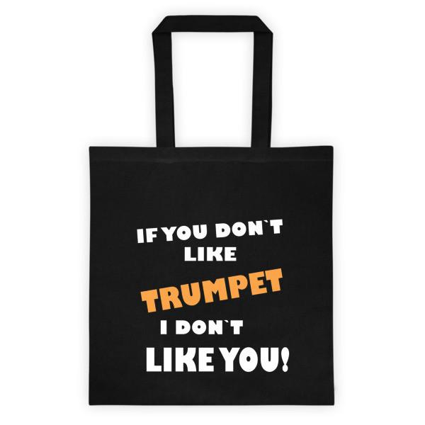 If you don't like Trumpet, I don't like you! Tote bag