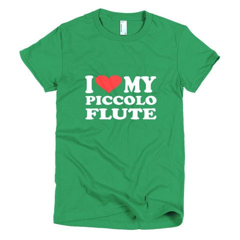 Image of I Love My Piccolo Flute, Short sleeve women's t-shirt