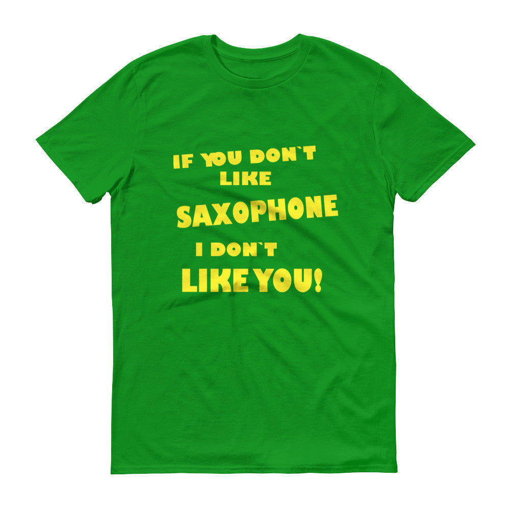 If You Don´t Like Saxophone Mens, Short sleeve t-shirt