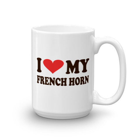 I Love My French Horn, Mug