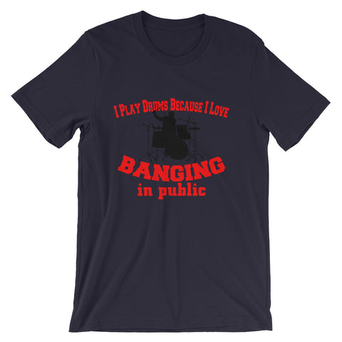 Image of I play drums Banging in public, Mens Short-Sleeve Unisex T-Shirt