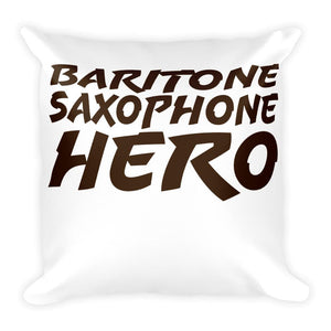 Baritone Saxophone Hero, Square Pillow