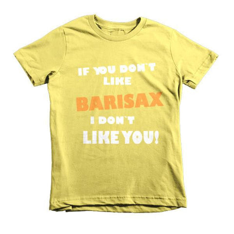 Image of If you don't like barisax, I don't like you!, Childrens t-shirt saxophne
