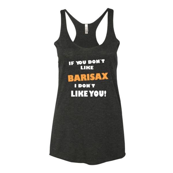 If you don't like barisax, I don't like you!, Women's tank top saxophone