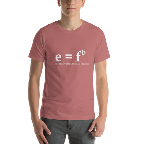 Image of E = Fb Theory of Relativity for Musicians  Short-Sleeve Unisex T-Shirt