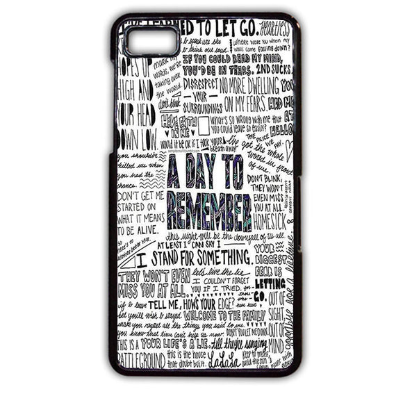 A Day To Remember Lyrics Quote TATUM-180 Blackberry Phonecase Cover For Blackberry Q10, Blackberry Z10 - tatumcase