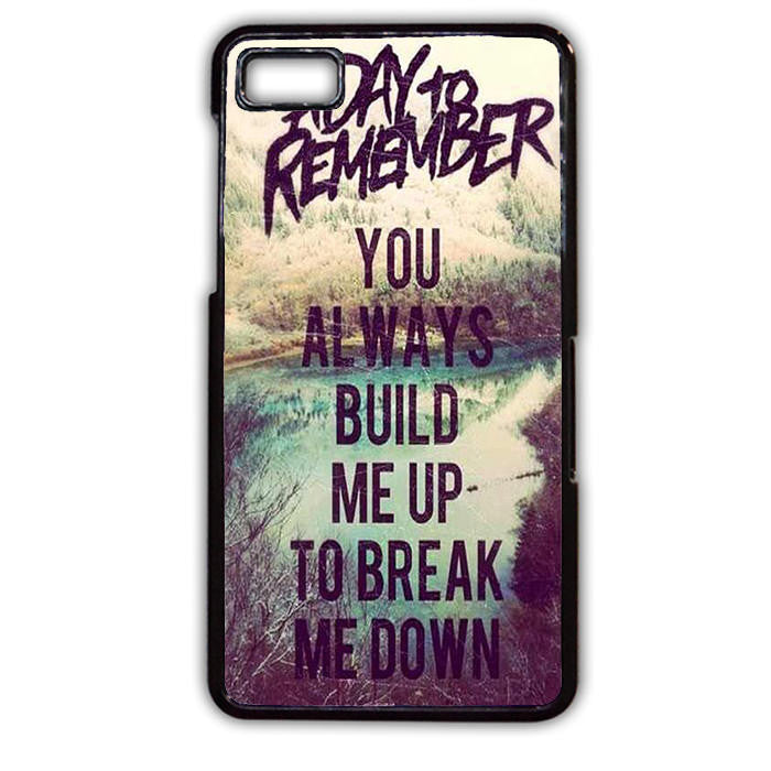 A Day To Remember Lyric You Always Build Me Up To Break Me Down TATUM-174 Blackberry Phonecase Cover For Blackberry Q10, Blackberry Z10 - tatumcase