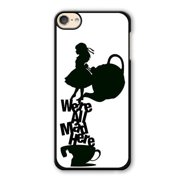 Alice We're All Mad Phonecase Cover Case For Apple Ipod 4 Ipod 5 Ipod 6 - tatumcase