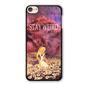Alice Wonderland Stay Weird Phonecase Cover Case For Apple Ipod 4 Ipod 5 Ipod 6 - tatumcase