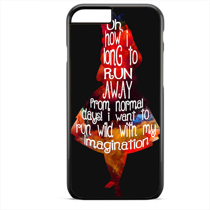 Alice's Quotes Phonecase For Iphone 4/4S Iphone 5/5S Iphone 5C Iphone 6 Iphone 6S Iphone 6 Plus Iphone 6S Plus