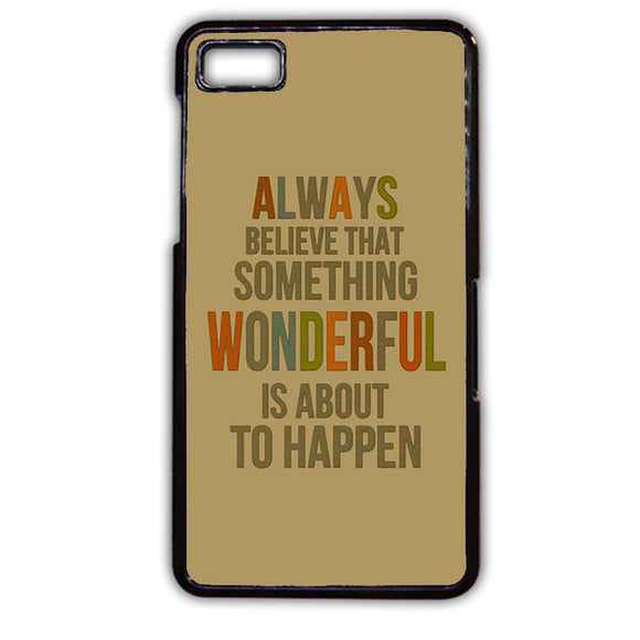Always Believe TATUM-677 Blackberry Phonecase Cover For Blackberry Q10, Blackberry Z10