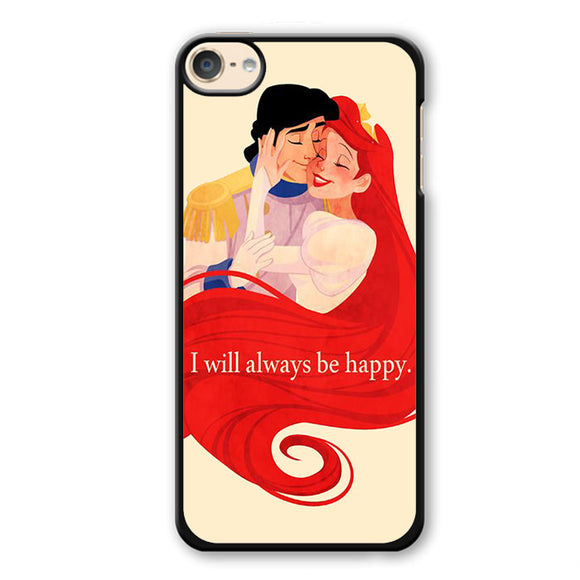 Arielwill Always Be Happy Phonecase Cover Case For Apple Ipod 4 Ipod 5 Ipod 6