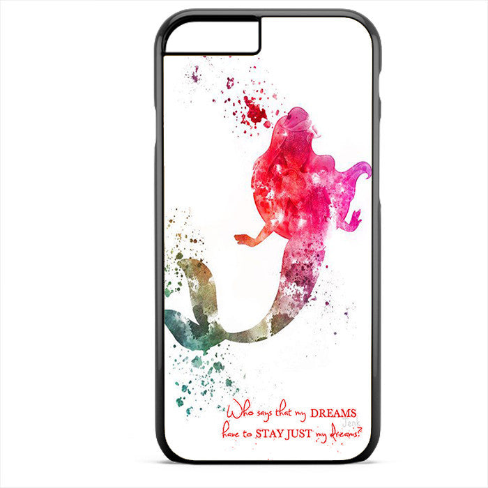 Ariel Quote Art Phonecase For Iphone 4/4S Iphone 5/5S Iphone 5C Iphone 6 Iphone 6S Iphone 6 Plus Iphone 6S Plus
