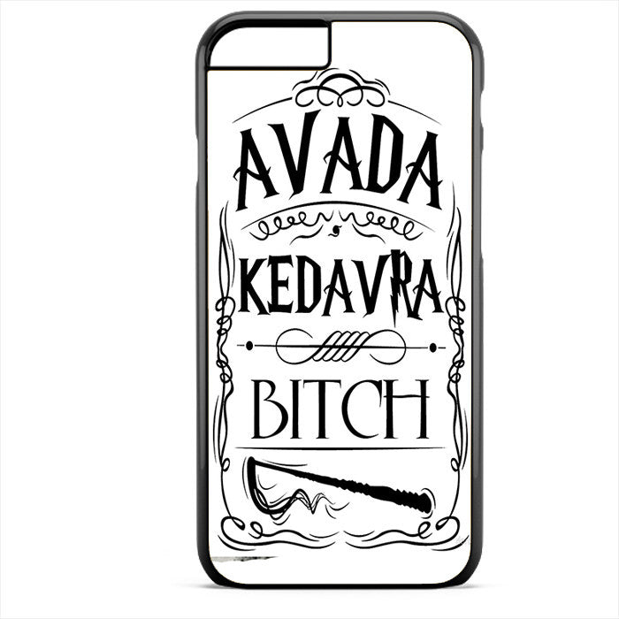 Avada Kadavra Bitch Phonecase For Iphone 4/4S Iphone 5/5S Iphone 5C Iphone 6 Iphone 6S Iphone 6 Plus Iphone 6S Plus