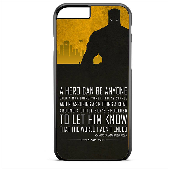 Batman Quote Phonecase For Iphone 4/4S Iphone 5/5S Iphone 5C Iphone 6 Iphone 6S Iphone 6 Plus Iphone 6S Plus