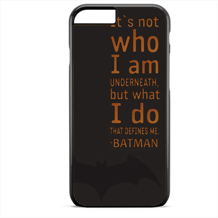 Batman Quotes Phonecase For Iphone 4/4S Iphone 5/5S Iphone 5C Iphone 6 Iphone 6S Iphone 6 Plus Iphone 6S Plus