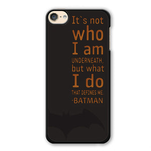 Batman Quotes Phonecase Cover Case For Apple Ipod 4 Ipod 5 Ipod 6