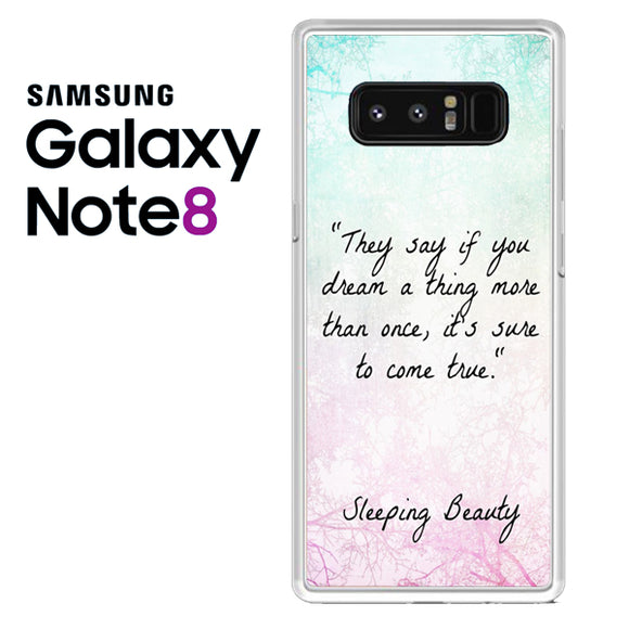 Disney Sleeping Beauty Quote NT - Samsung Galaxy Note 8 Case - Tatumcase