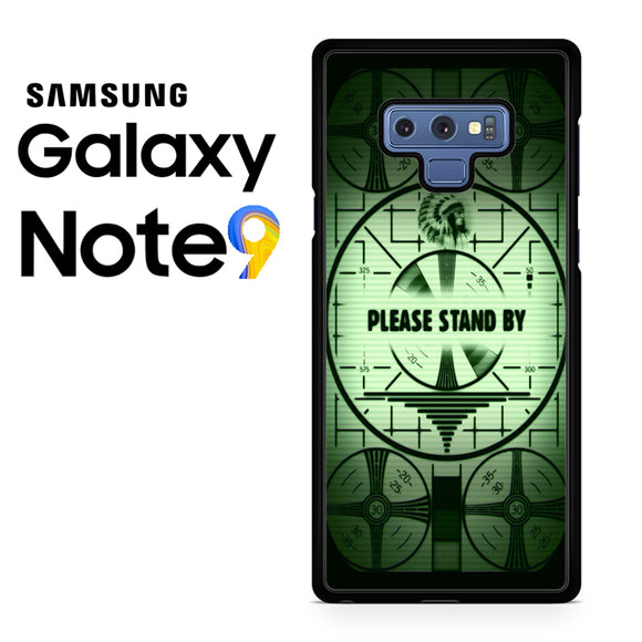Fallout  Please Stand By - Samsung Galaxy NOTE 9 Case - Tatumcase