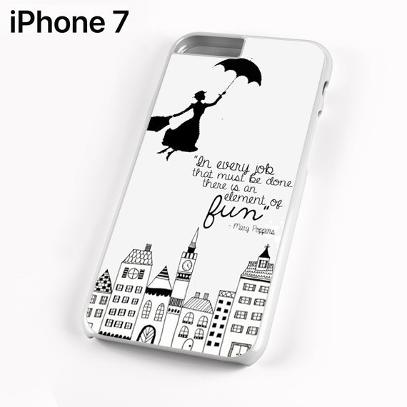 Mary Poppins Quote - iPhone 7 Case - Tatumcase