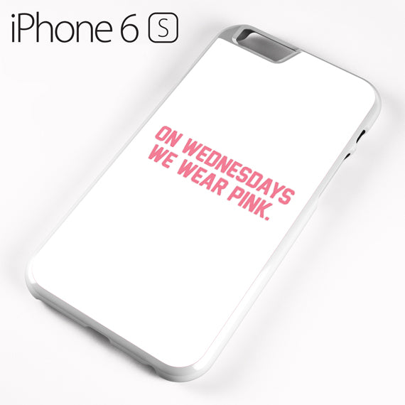 On Wednesdays We Wear Pink Mean Girls - iPhone 6 Case - Tatumcase