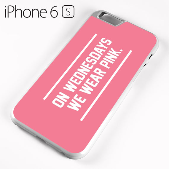 On Wednesdays We Wear Pink - iPhone 6 Case - Tatumcase