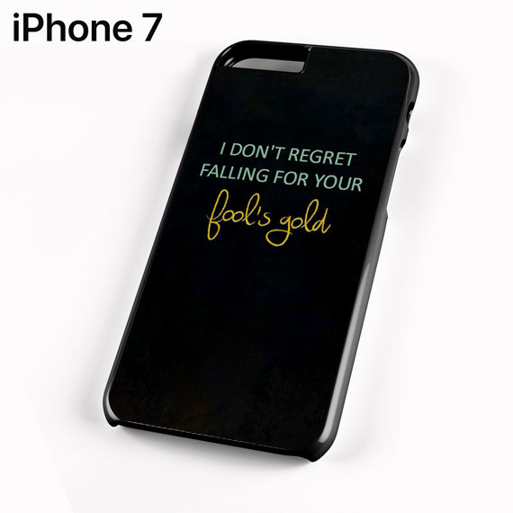 One Direction Quotes Fool's Gold - iPhone 7 Case - Tatumcase