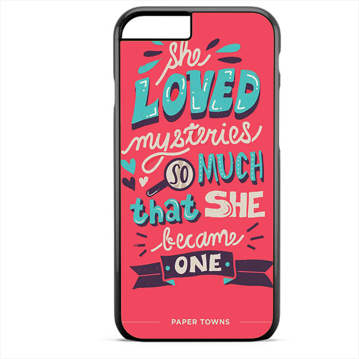Paper Towns Quotes Phonecase For Iphone 4/4S Iphone 5/5S Iphone 5C Iphone 6 Iphone 6S Iphone 6 Plus Iphone 6S Plus