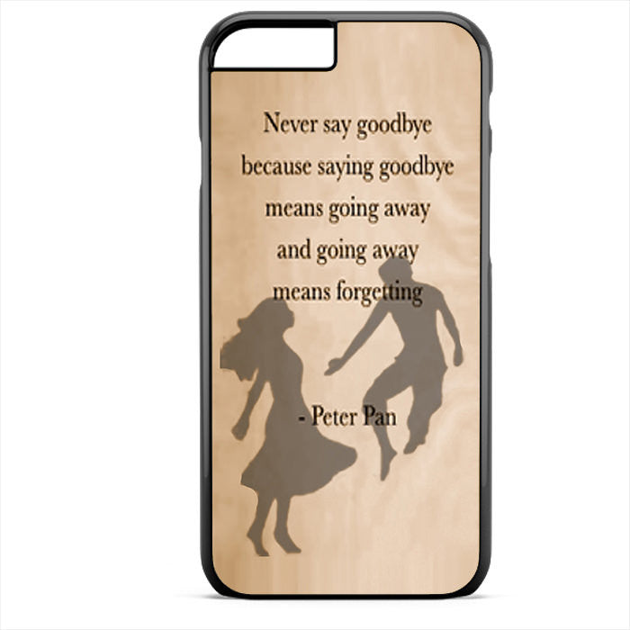 Peterpan Quote Phonecase For Iphone 4/4S Iphone 5/5S Iphone 5C Iphone 6 Iphone 6S Iphone 6 Plus Iphone 6S Plus