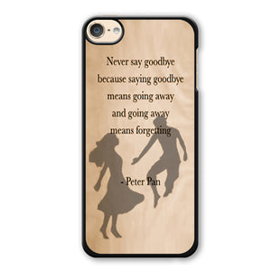 Peterpan Quote Phonecase Cover Case For Apple Ipod 4 Ipod 5 Ipod 6