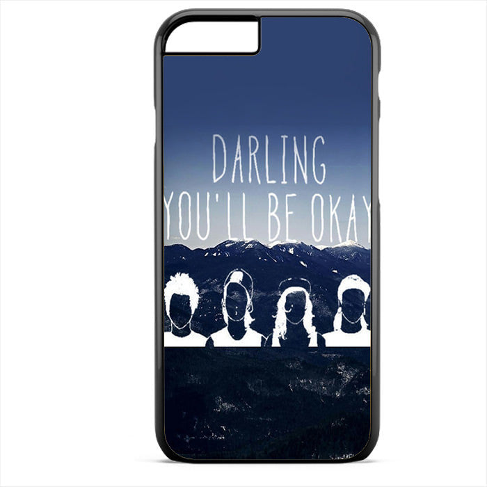 Pierce The Veil Darling You'll Be Okay Phonecase For Iphone 4/4S Iphone 5/5S Iphone 5C Iphone 6 Iphone 6S Iphone 6 Plus Iphone 6S Plus