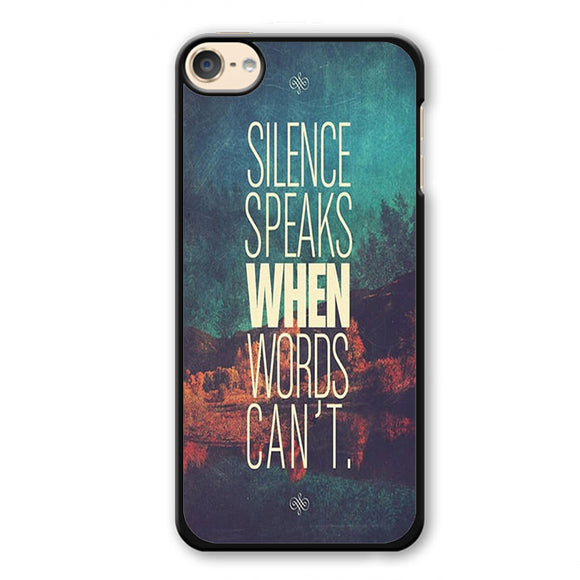 Silence Speaks When Words Cant Phonecase Cover Case For Apple Ipod 4 Ipod 5 Ipod 6