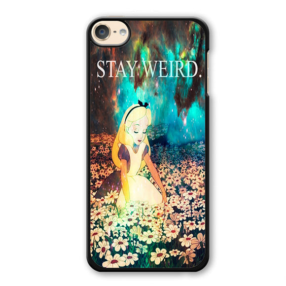 Stay Weird Alice In Wonderland Nebula Phonecase Cover Case For Apple Ipod 4 Ipod 5 Ipod 6