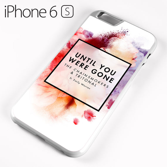 The Chainsmokers Until You Were Gone - iPhone 6 Case - Tatumcase